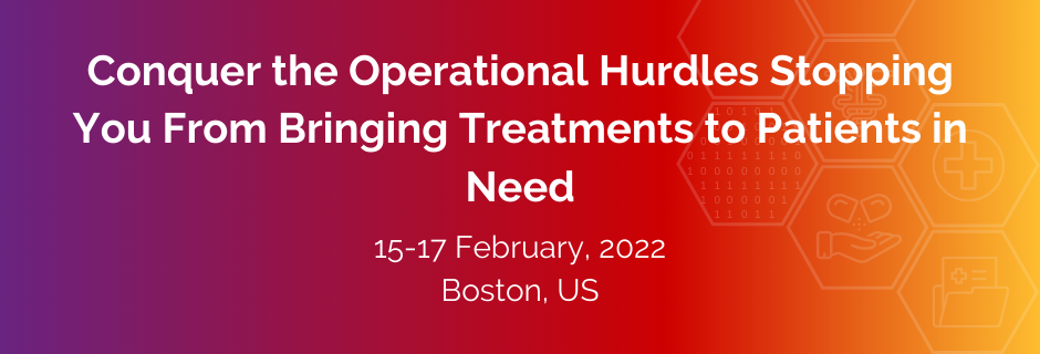 Conquer the Operational Hurdles Stopping You From Bringing Treatments to Patients in Need